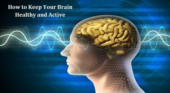 How to Keep Your Brain Healthy and Active